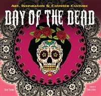 The Day of the Dead: Art, Inspiration & Counter Culture