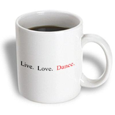 Recaro North 3dRose - Mark Andrews ZeGear Dance - Live, Love, Dance - 11 oz mug