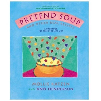 Random House Distribution childrens Pretend Soup and Other Real Recipes A Cookbook for Preschoolers & Up