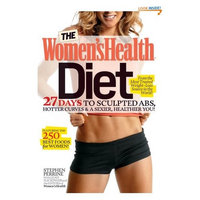 The Women's Health Diet: 27 Days to Sculpted Abs, Hotter Curves & a Sexier, Healthier You!
