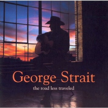 Mca Nashville George Strait - The Road Less Traveled