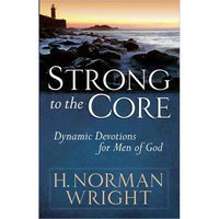 Strong to the Core: Dynamic Devotions for Men of God