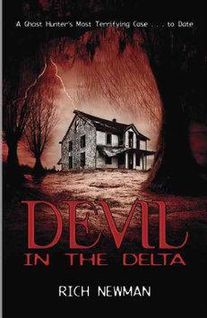 Devil in the Delta A Ghost Hunter's Most Terrif