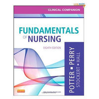 Clinical Companion for Fundamentals of Nursing: Just the Facts, 8e (Clinical Companion (Elsevier))
