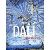 Salvador Dali: The Late Work