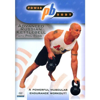 Power Body: Advanced Russian Kettleball With Phill Ross
