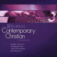 Various Artists - 16 Great Contemporary Christian Classics Vol. 3