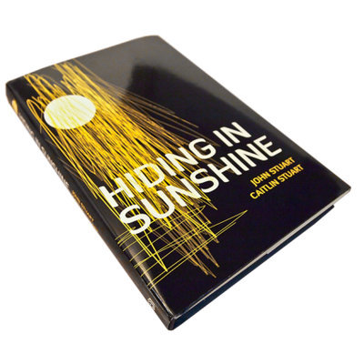 Hiding in Sunshine by John Stuart & Caitlin Stuart