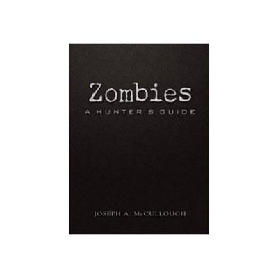 Zombies: A Hunters Guide Deluxe Edition (Dark) Hardcover