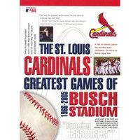 St. Louis Cardinals: Greatest Games of Busch Stadium 1966-2005
