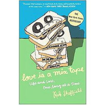 Love Is a Mix Tape (Reprint) (Paperback)