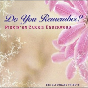 Koch Entertainment Do You Remember: Pickin on Carrie Underwood/A Bluegrass Tribute