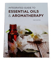 Sound Concepts Integrated Guide to Essential Oils & Aromatherapy
