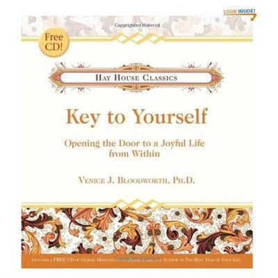 Key to Yourself: Opening the Door to a Joyful Life from Within (Hay House Classics)