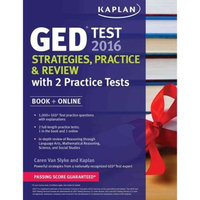 Kaplan GED Test 2016: Strategies, Practice & Review, Study Tools Online Included