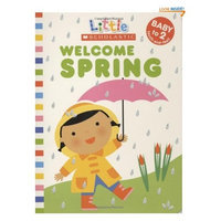 Welcome Spring (Little Scholastic)