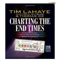 Charting the End Times: A Visual Guide to Understanding Bible Prophecy (Tim LaHaye Prophecy Library)