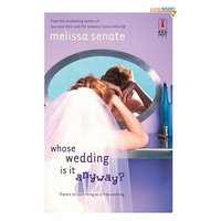 Whose Wedding Is It Anyway? (Red Dress Ink Novels)