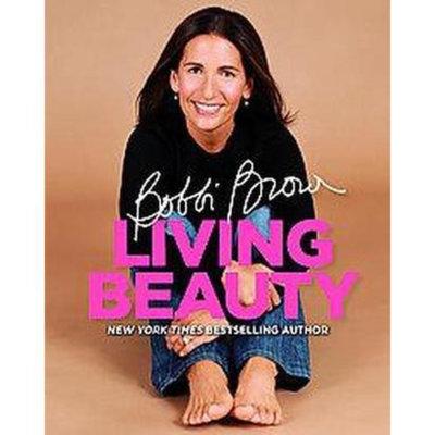 Bobbi Brown Living Beauty (Reprint) (Paperback)