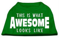 Ahi This is What Awesome Looks Like Dog Shirt Emerald Green Sm (10)