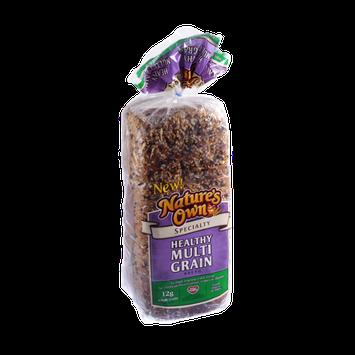 Nature's Own Specialty Healthy Multi Grain Bread
