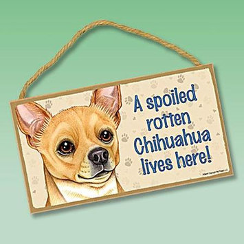 Sjt Enterprises Chihuhua Spoiled Rotten Dog Lives Here Wooden Sign