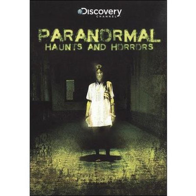 Discovery Channel, The paranormal haunts & horrors paranormal haunts & horrors