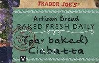 Trader Joe's Par Baked Ciabatta Bread