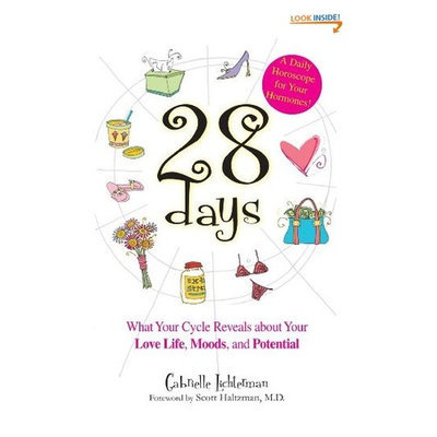 28 Days A Daily Horoscope Your Hormones!: What Your Cycle Reveals About Your Love Life, Moods, and Potential