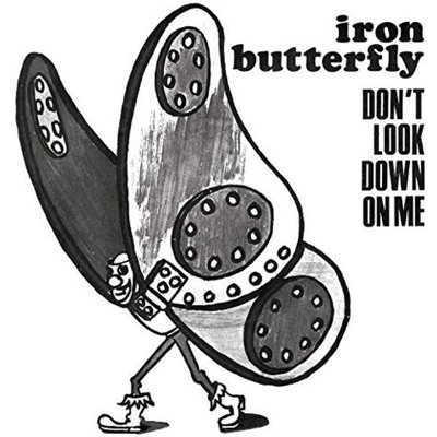 Fye Don't Look Down On Me by Iron Butterfly