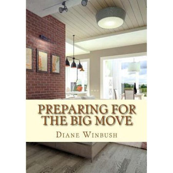 Createspace Publishing Preparing for The Big Move: A guide for potential Homeowners, Renters and Sellers