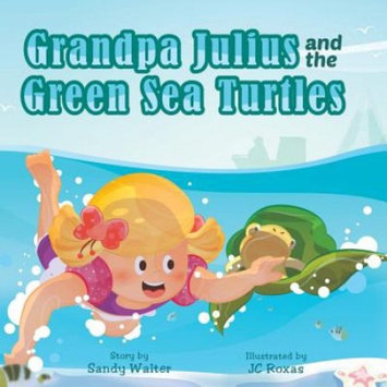 Grandpa Julius and the Green Sea Turtles