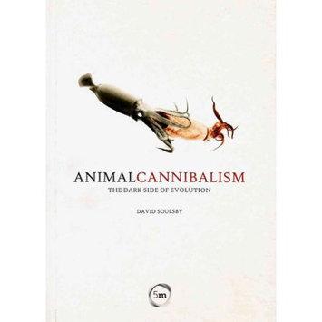 5m Publishing Animal Cannibalism: The Dark Side of Evolution