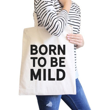 365 Printing Inc Born To Be Mild Natural Canvas Bag Holiday Gift For Girl Tote Bags