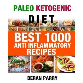 Createspace Publishing Paleo Ketogenic Best 1000 Anti - Inflammatory Recipes