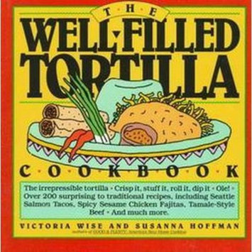 The Well-Filled Tortilla Cookbook (Paperback)