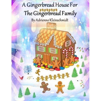 Createspace Publishing A Gingerbread House For The Gingerbread Family