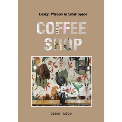 Design Media Publishing, Limited Design Wisdom in Small Space: Coffee Shop