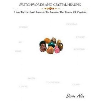 Numinosity Press, Incorporated Switchwords and Crystal Healing: How To Use Switchwords To Awaken The Power Of Crystals