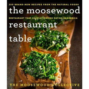 Moosewood Restaurant Table : 250 Brand-new Recipes from the Natural Foods Restaurant That Revolutionized
