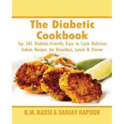 Createspace Publishing The Diabetic Cookbook: Top 365 Diabetic-Friendly Easy to Cook Delicious Indian Recipes for Breakfast, Lunch & Dinner