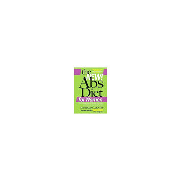 New! Abs Diet for Women: The 6-Week Plan to Flatten Your Belly and Firm Up Your Body for Life