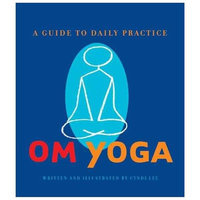 Chronicle Books Llc Om Yoga : A Guide to Daily Practice (Hardcover)