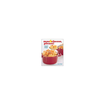 Mac & Cheese, Please! : 50 Super Cheesy Recipes (Hardcover) (Laura Werlin)