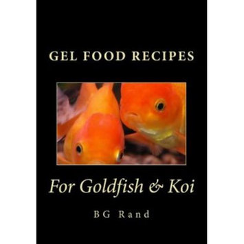 Createspace Publishing Gel Food Recipes for Goldfish & Koi