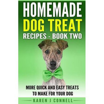 Createspace Publishing Homemade Dog Treat Recipes - Book Two: More Quick and Easy Treats to Make for Your Dog