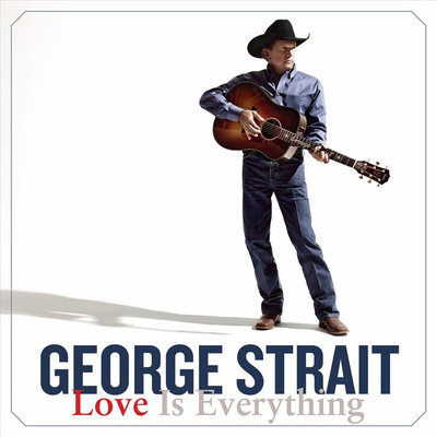George Strait ~ Love Is Everything (new)