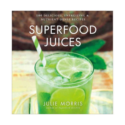 Superfood Juices ( Superfood) (Hardcover) by Julie Morris