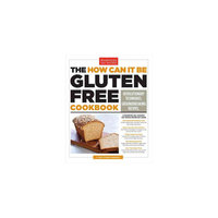 How Can It Be Gluten Free Cookbook: Revolutionary Techniques, Groundbreaking Recipes (Paperback)