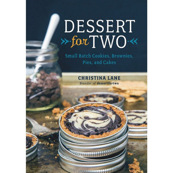 Dessert for Two: Small Batch Cookies, Brownies, Pies, and Cakes (Hardcover) (Christina Lane)